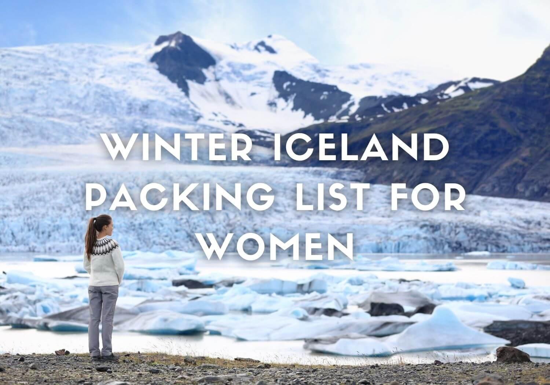 Winter Iceland packing list for women